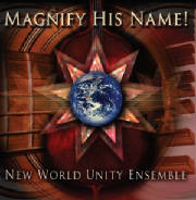 New World Unity Ensemble: Magnify His Name